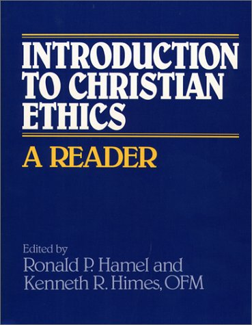 Introduction to Christian Ethics: A Reader