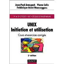 Unix - initiation et utilisation - cours et exercices corrigés