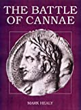 The Battle of Cannae: Hannibal's Greatest Victory (Trade Editions)
