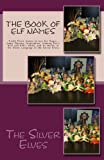 The Book of Elf Names, Silver Elves Staff, 148415441X