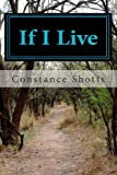 If I Live, Constance Shotts, 1463669038