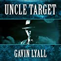 Uncle Target Audiobook by Gavin Lyall Narrated by Allen O'Reilly