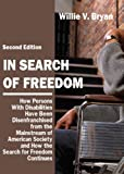 In Search of Freedom : How Persons with Disabilities Have Been Disenfranchised from the Mainstream of American Society and How the Search for Freedom Continues, Bryan, Willie V., 0398076235
