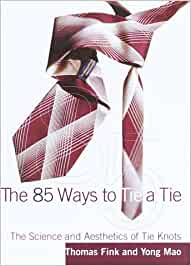 The 85 Ways to Tie a Tie: The Science and Aesthetics of Tie Knots ...