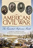 American Civil War, James R. Arnold and Roberta Wiener, 1598849050