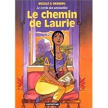 CERCLE DES SENTINELLES T04 - CHEMIN DE LAURY