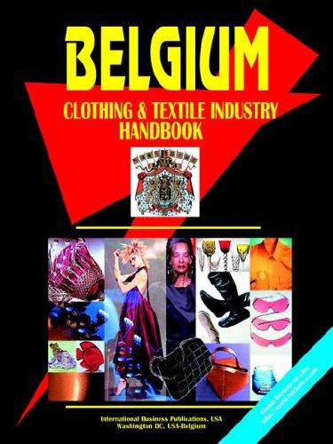 Read Online Belgium Clothing & Textile Industry Handbook ebook