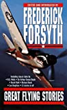 Great Flying Stories, Frederick Forsyth, 0671000624