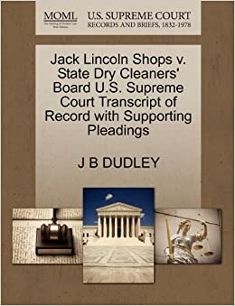 Book Jack Lincoln Shops v. State Dry Cleaners' Board U.S. Supreme Court Transcript of Record with Supporting Pleadings