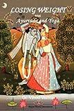 Losing Weight with Ayurveda and Yog, Vinod Verma, 8190172263