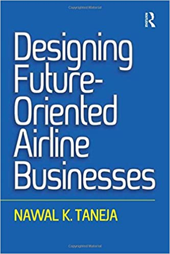 Designing Future-Oriented Airline Businesses: Amazon co uk: Nawal K