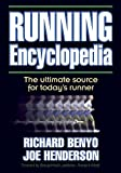 Running Encyclopedia: The Ultimate Source for Today's Runner