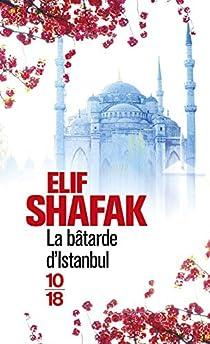 La Bâtarde d'Istanbul par Shafak