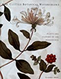 The Clutius Botanical Watercolors, Claudia Swan, 0810940957