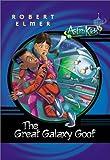 The Great Galaxy Goof, Robert Elmer, 0764223569