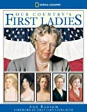 Our Country's First Ladies, Ann Bausum, 1426300077