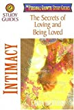 Intimacy: The Secrets of Loving and Being Loved (Richards, Larry, Personal Growth Study Guides.)