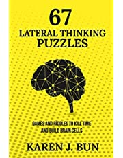 67 Lateral Thinking Puzzles: Games And Riddles To Kill Time And Build Brain Cells