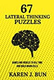67 Lateral Thinking Puzzles: Games And Riddles To