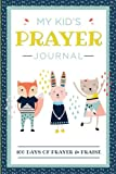 My Kids Prayer Journal: 100 Days of Prayer & Praise: Childrens Journal to Inspire Conversation & Prayer with God