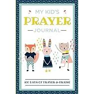 My Kid's Prayer Journal: 100 Days of Prayer & Praise: Children's Journal to Inspire Conversation & Prayer with God