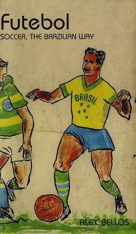 Futebol: The Brazilian Way of Life