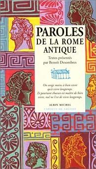 Paroles de la Rome antique par Benoit Desombres