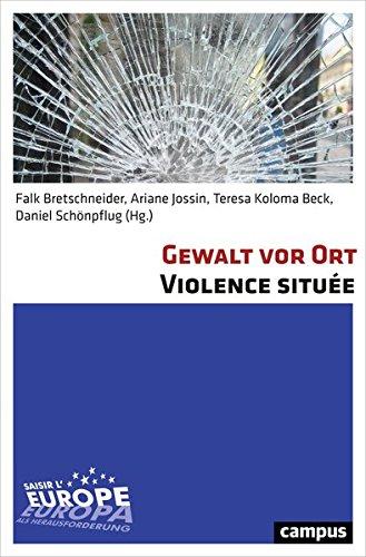 Gewalt vor Ort Violence située: Raum - Körper - KommunikationEspace - Corps - Communication