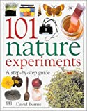 101 Nature Experiments, Dorling Kindersley Publishing Staff, 0789404664
