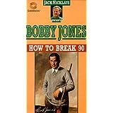 Bobby Jones: How to Break 90