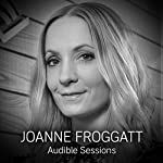 Joanne Froggatt: Audible Sessions: FREE Exclusive interview | Robin Morgan