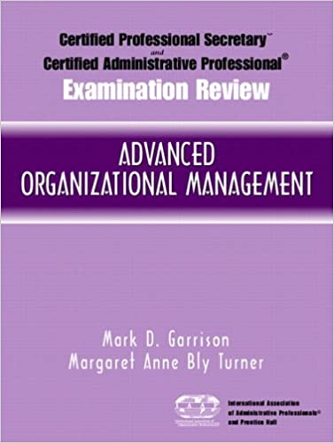 Certified Administrative Professional (CAP) Examination Review for Advanced  Organizational Management 1st Edition b5deffa9dd7