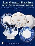 Late Victorian Flow Blue, Other Ceramic Wares, William H. VanBuskirk, 0764315099