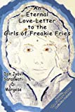 An Eternal Love-Letter to the Girls of Freakie Fries, Di Morgese Saraswati, 0759679886