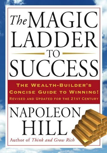 The Magic Ladder to Success by Hill, Napoleon (2007) Paperback
