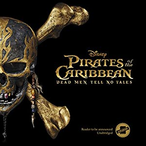 Pirates of the Caribbean: Dead Men Tell No Tales Audiobook