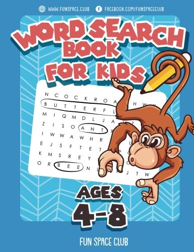 Word Search Books for Kids Ages 4-8: Word Search Puzzles for Kids Activities Workbooks 4 5 6 7 8 year olds (Fun Space Club Games Word Search Puzzles for Kids) (Volume 1)