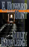 Guilty Knowledge, E. Howard Hunt and E. H. Hunt, 0812570863