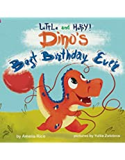 Little and Happy! Dino's Best Birthday Ever: Picture Book About Dinosaur and His Friends for Kids 3-7 Years Old