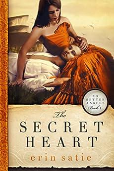 The Secret Heart (No Better Angels Book 1) by [Satie, Erin]