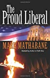 The Proud Liberal, Mark Mathabane, 0967233348