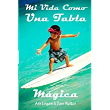 Mi Vida Como Una Tabla Magica (Spanish Edition)