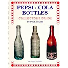 Pepsi, Cola Bottles: Collectors Guide