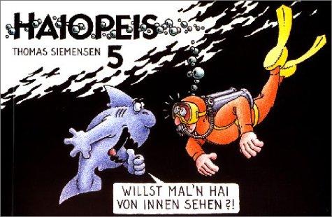 Haiopeis, Bd.5, Willst mal 'n Hai von innen sehen?!