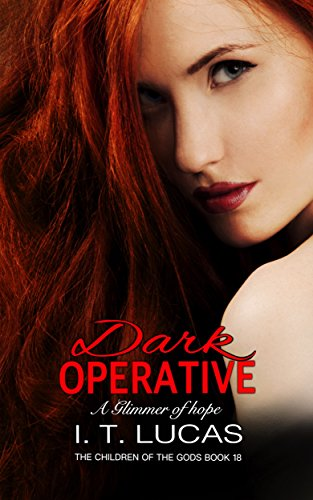 Dark Operative: A Glimmer of Hope (The Children Of The Gods Paranormal Romance Series Book 18)