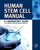 Human Stem Cell Manual: A Laboratory Guide