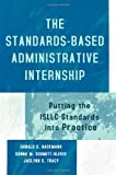 The Standards-Based Administrative Internship, Donald G. Hackmann and Donna M. Schmitt-Oliver, 0810844265
