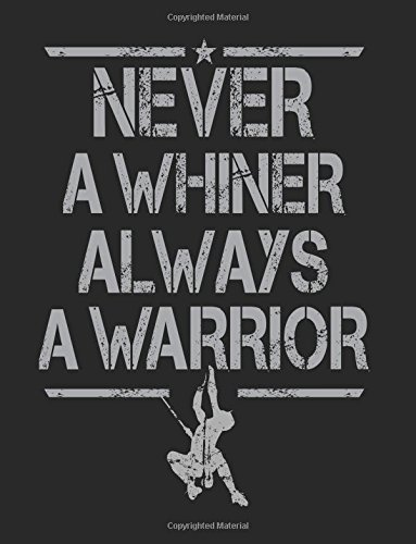 Never A Whiner Always A Warrior: Composition Notebook Journal pdf epub