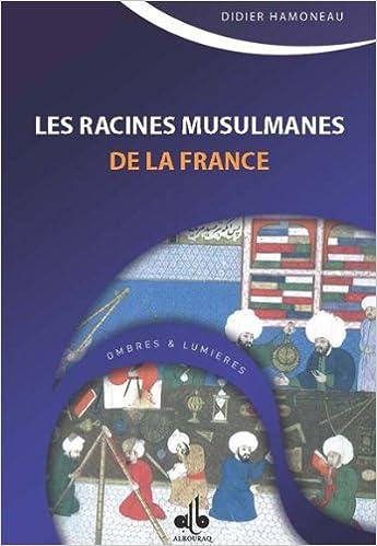 Lire en ligne Racines musulmanes de la France (Les) pdf
