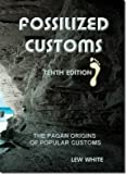 Fossilized Customs, Lew White, 1467519006